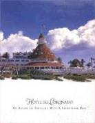 Hotel Del Coronado: An American Treasure With A Storybook Past