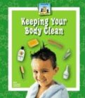 Read Online Keeping Your Body Clean (Healthy Habits) ebook