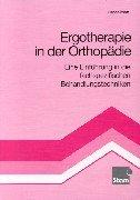 Ergotherapie in der Orthopädie. Eine Einführung in die fachspezifischen Behandlungstechniken