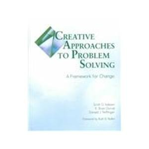 Creative Approaches to Problem Solving: A Framework for Change