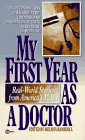 My First Year As a Doctor, , 0451186192