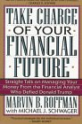 Take Charge of Your Financial Future, Marvin B. Roffman and Michael J. Schwager, 0806517182