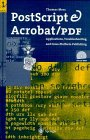Postscript and Acrobat/PDF Bible : Applications, Troubleshooting and Cross-Platform-Publishing, Merz, Thomas, 3540655344