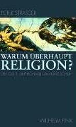 Warum überhaupt Religion?: Der Gott der Richard Dawkins schuf