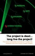 the-project-is-dead-long-live-the-project-the-way-to-successfully-handover-an-it-project-into-production-and-how-to-avoid-runaway-projects