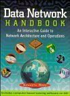Data Network Handbook: An Interactive Guide to Network Architecture and Operations