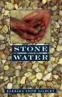 Stone Water, Barbara Snow Gilbert, 0440227550