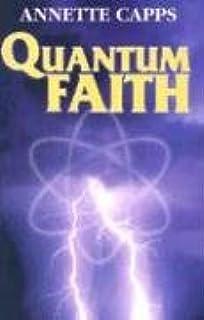 ANNETTE CAPPS QUANTUM FAITH PDF DOWNLOAD