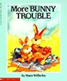 More Bunny Trouble (Scholastic)