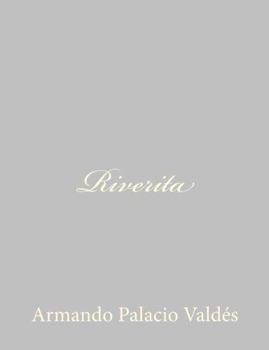 Riverita (Spanish Edition) [Armando Palacio Valdes] (Tapa Blanda)