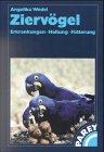 Ziervögel - Erkrankungen - Haltung - Fütterung