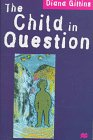 The Child in Question, Gittins, Diana, 0312173784