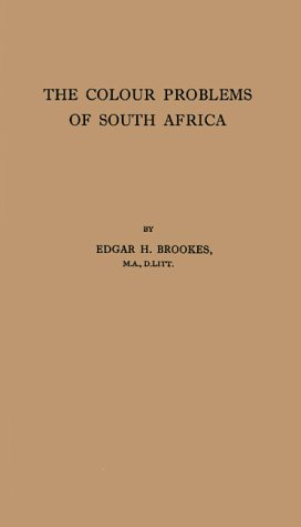 The Colour Problems of South Africa: Being the Phelps-Stokes Lectures, 1933, Delivered at the University of Cape Town