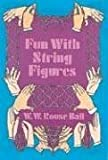Fun with String Figures, W. W. Rouse Ball, 0486228096