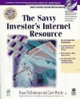 The Savvy Investor's Internet Resource, Bryan Pfaffenberger and Claire Mencke, 0764530100