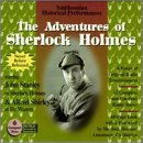 The Adventures Of Sherlock Holmes: Smithsonian Historical Performances