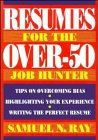 Resumes for the Over-50 Job Hunter, Samuel N. Ray, 0471574236
