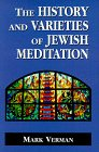 The Histories and Varieties of Jewish Meditation, Mark Verman, 1568215223