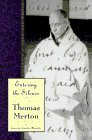 The Journals of Thomas Merton, Vol. 2, 1941-1952: Entering the Silence - Becoming a Monk & Writer