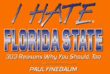 I Hate Florida State: 303 Reasons Why You Should, Too