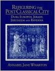 Jerusalem and Ravenna Dura Europos Jerash Refiguring the Post-Classical City