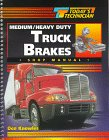 Today's Technician: Medium/Heavy Duty Truck Brakes