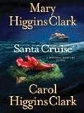 Santa Cruise, Mary Higgins Clark and Carol Higgins Clark, 1594132135