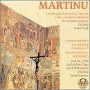 Martinu: Frescoes of Piero Della Francesca H352 / Memorial to Lidice H296 / Concertino for Piano Trio and String Orchestra, No. 2, H. 232 / Inventions for Piano and Orchestra, H. 234