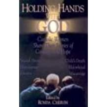 Holding Hands with God: Catholic Women Share Their Stories of Courage and Hope