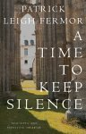 Front cover for the book A Time to Keep Silence by Patrick Leigh Fermor