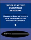 Understanding Consumer Behavior : Marketing Lessons Learned from Understanding the Consumer, Tom, Gail, 0030321212
