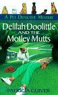 img - for Delilah Doolittle and the motley mutts (Pet Detective Mysteries) by Patricia Guiver (1998-04-01) book / textbook / text book