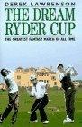 The Dream Ryder Cup by Derek Lawrenson (1995-12-03)