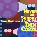 Never on Sunday: Classic Movie Music 50's & - On Sale Costas