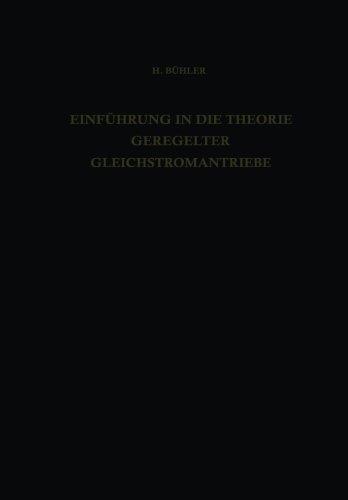 Einführung in die Theorie Geregelter Gleichstromantriebe (Lehrbücher der Elektrotechnik) (German Edition)