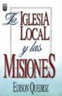 La Iglesia Local y las Misiones, Edison Queiroz, 1560637633