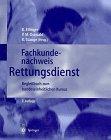 Fachkundenachweis Rettungsdienst : Begleitbuch Zum Bundeseinheitlichen Kursus, , 354057641X