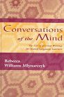 Conversations of the Mind : The Uses of Journal Writing for Second Language Learners, Mlynarczyk, Rebecca, 0805823174