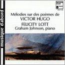 Felicity Lott: Melodies sur des Poemes de Victor