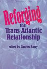 Reforging the Trans-Atlantic Relationship, , 1579060277