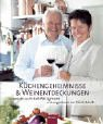Küchengeheimnisse und Weinentdeckungen: Aufgetischt von Eckart Witzigmann und eingeschenkt von Paula Bosch
