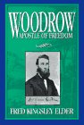 img - for Woodrow: Apostle of Freedom book / textbook / text book