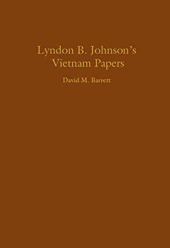 - Lyndon B. Johnson's Vietnam Papers: A Documentary Collection