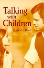 Talking with Children, Reed, Ronald F., 0912869011
