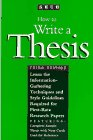 How to Write a Thesis: A Guide to the Research Paper