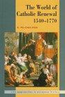The World of Catholic Renewal 1540-1770, Hsia, R. Po-chia, 0521440416