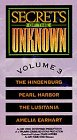 Secrets of the Unknown, Volume 3 (The Hindenburg, Pearl Harbor, The Lusitania, Amelia Earhart) [VHS]