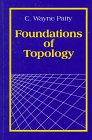 Foundations of Topology, Patty, C. Wayne, 0881339555