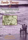 Family Therapy of Neurobehavioral Disorders, Johnson, Judith and McCown, William and Associates Staff, 0789001926