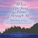 When Thy Song Flows Through Me: Devotional Chanting From Paramahansa Yogananda's Cosmic Chants